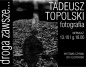Otwarcie wystawy fotografii Tadeusza Topolskiego