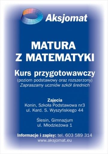MATURA Z MATEMATYKI - KURSY MATURALNE - tel. 603 589 314