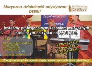 Muzyczna działalność artystyczna DEBIUT Zespół muzyczny DEBIUT