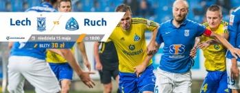 Lech - Ruch: sprzedaż biletów na ostatni mecz sezonu (konkurs)
