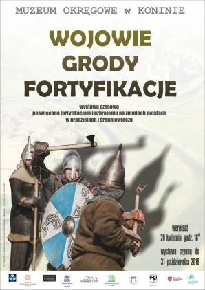 """""""Wojowie, grody, fortyfikacje"""" w Muzeum Okręgowym w Koninie"""