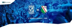 Lech - Legia: Szlagier na zakończenie sezonu Ekstraklasy (konkurs)