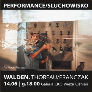 """Performance/słuchowisko """"Walden"""""""