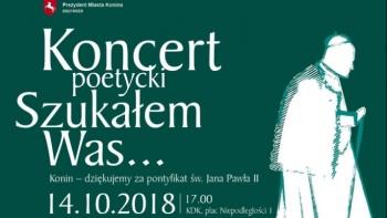 """""""Szukałem Was…"""", czyli poetycki koncert w rocznicę pontyfikatu JP II"""