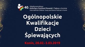 Ogólnopolskie Kwalifikacje Dzieci Śpiewających do 40. MDFPiT Konin 2019