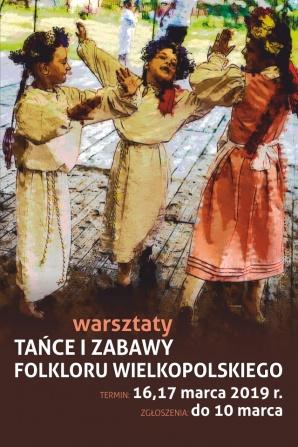 """""""Tańce i zabawy folkloru wielkopolskiego"""" - warsztaty"""