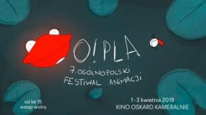 7. Ogólnopolski Festiwal Animacji O!PLA.