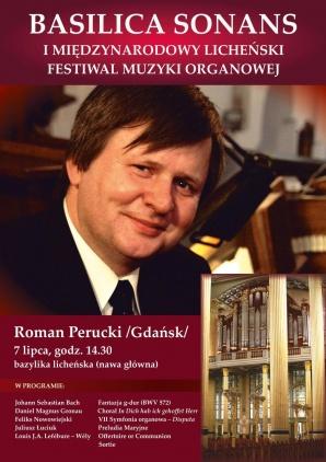 Licheński Festiwal Muzyki Organowej. Wystąpi Roman Perucki