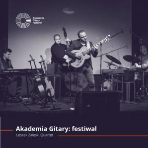 LESZEK ZALESKI QUARTET - koncert w ramach Akademii Gitary
