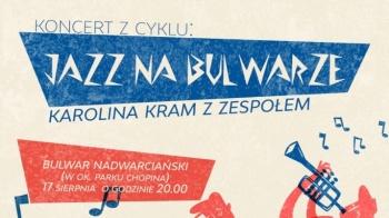 """Z cyklu """"Jazz na bulwarze"""". Wystąpi Karolina Kram z zespołem"""