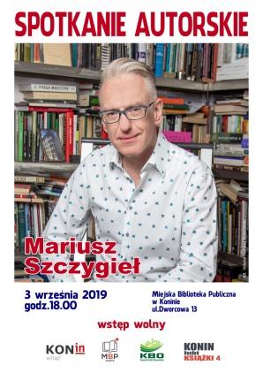 Konin lubi książki, czyli spotkanie autorskie z Mariuszem Szczygłem