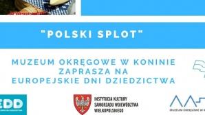 """Europejskie Dni Dziedzictwa """"POLSKI SPLOT"""""""
