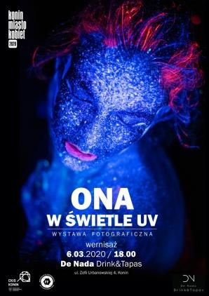 ONA W ŚWIETLE UV - otwarcie wystawy fotograficznej