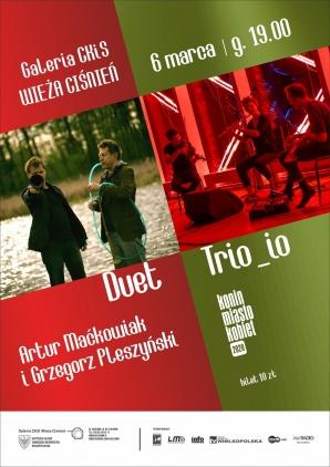 koncerty: Tri_io oraz Duet Artur Maćkowiak i Grzegorz Pleszyński