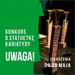 Nagradzamy aktywnych w kulturze, Konkurs o statuetkę Kariatydy - zmiana terminu przyjmowania zgłoszeń