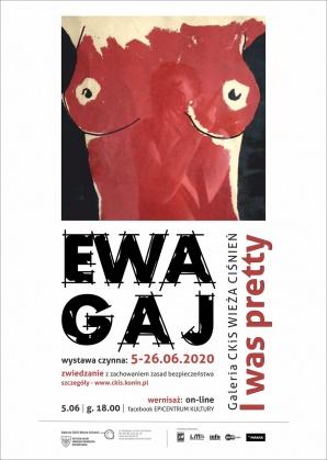 """EWA GAJ """"I was pretty"""" - otwarcie on-line, zwiedzanie osobiste"""