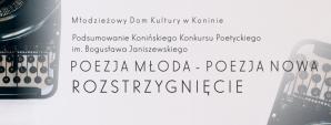 Konin. Poezja młoda - poezja nowa. Konkurs został rozstrzygnięty