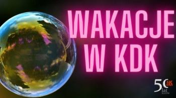 Wakacje w KDK