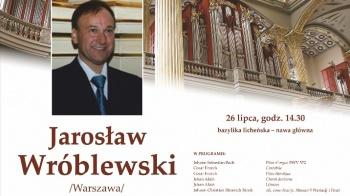 Licheński Festiwal Organowy. Wystąpi Jarosław Wróblewski