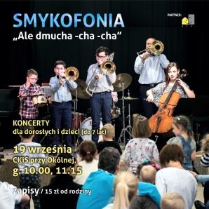 """SMYKOFONIA """"Ale dmucha -cha -cha"""" - koncerty dla dzieci (do 7 lat)"""