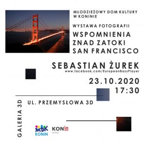 Wystawa zdjęć Sebastiana Żurka. San Francisco w konińskim MDK