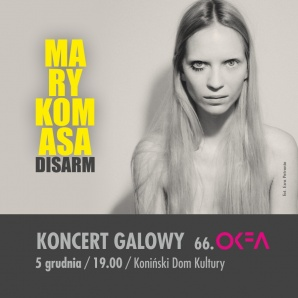 "MARY KOMASA ""DISARM"" LIVE - koncert galowy 66. OKFA"
