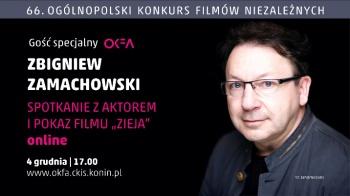 """66. OKFA: spotkanie ze ZBIGNIEWEM ZAMACHOWSKIM i pokaz filmu """"Zieja"""" ONLINE"""