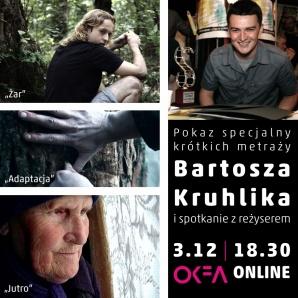 Spotkanie z reżyserem Bartoszem Kruhlikiem oraz pokaz krótkich metraży: 66. OKFA online