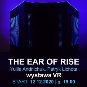 """Premiera wystawy VR - """"The ear of rise"""" Patryk Lichota i Yuliia Andriichuk"""