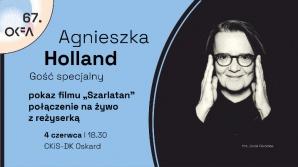 """67. OKFA: pokaz filmu """"SZARLATAN"""" i spotkanie z Agnieszką Holland"""