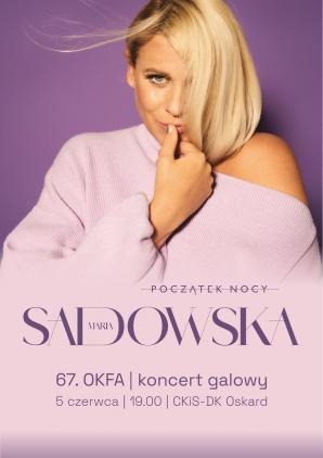 "67. OKFA: MARIA SADOWSKA - koncert ""Początek nocy"""
