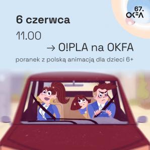 67. OKFA - poranek z polską animacją dla dzieci 6+
