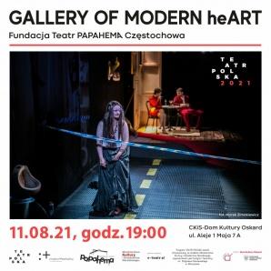 "Zapraszamy na spektakl ""Gallery of Modern heArt"" - projekt TEATR POLSKA"