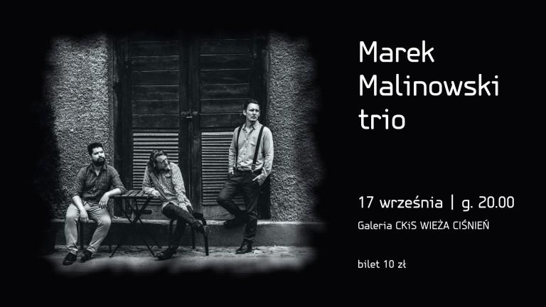 Marek Malinowski Trio - muzyczna Wieża Ciśnień