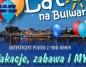 Lato na Bulwarze- Wakacje, zabawa i MY!!