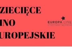 Dziecięce Kino Europejskie. Trzy filmy dla najmłodszych w KDK