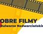 Dobre filmy na Bulwarze Nadwarciańskim