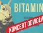 BITAMINA – koncert odwołany!