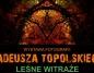 Leśne witraże Tadeusza Topolskiego - otwarcie wystawy fotografii