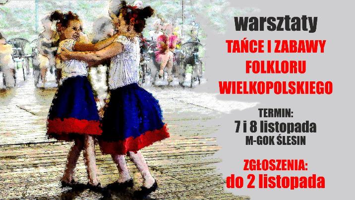 """Zapisz się na warsztaty """"Tańce i zabawy folkloru wielkopolskiego"""""""