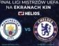 Finał Ligi Mistrzów UEFA: Manchester City - Chelsea