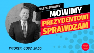 Nasze Sprawy. Półmetek kadencji. Prezydentura Piotra Korytkowskiego