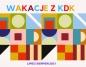 Wakacje z KDK - zapraszamy na zajęcia artystyczne