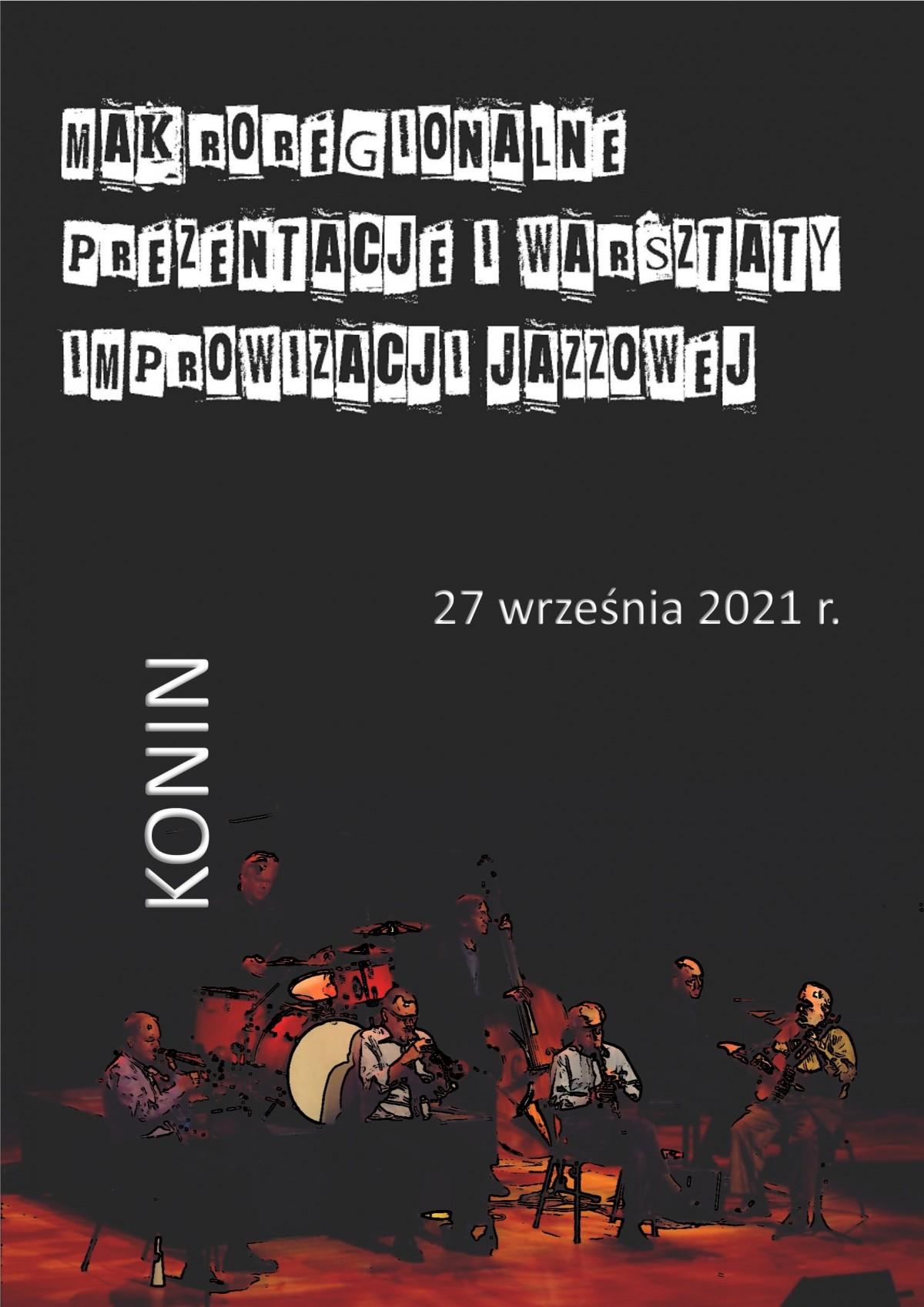 VI Makroregionalne Prezentacje i Warsztaty Improwizacji Jazzowej  KONIN 2021