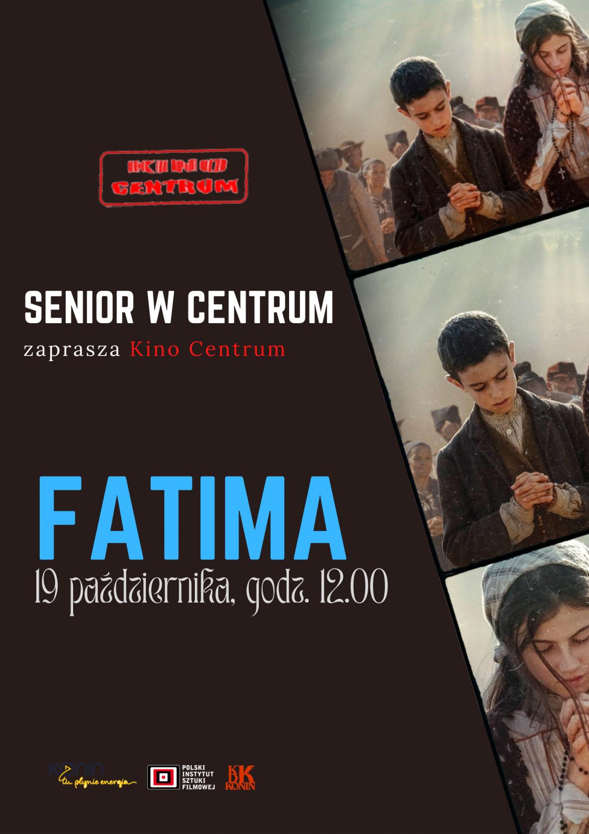 """SENIOR W CENTRUM-  """" Fatima"""" w Kinie Centrum"""