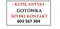 KUPIĘ ANTYKI - za gotówkę express kontakt - KUPUJĘ RÓŻNOŚCI