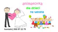 ANIMATORKA ZABAW DZIECIĘCYCH na wesela, komunię, urodziny...