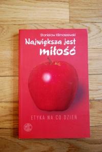 Największa jest miłość - etyka na co dzień - S. Klimaszewski