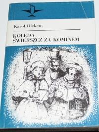 Książka Kolęda Świerszcz Za Kominem - Karol Dickens