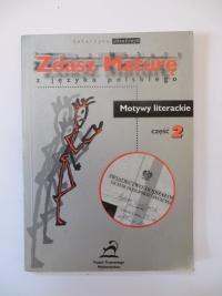 Zdasz Maturę z języka polskiego - Motywy literackie cz. 2